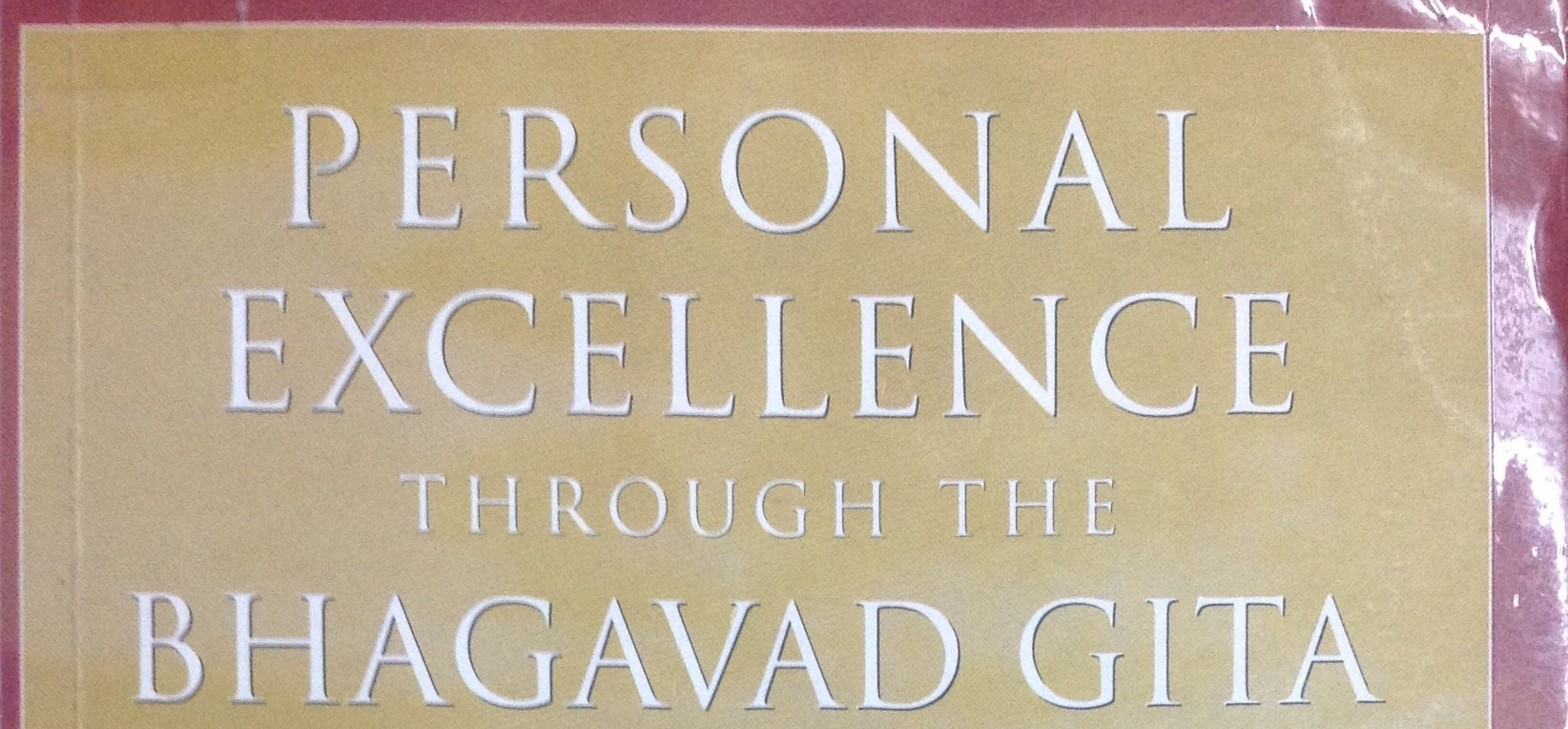 'Personal excellence through the Bhagavad Gita' by Swami Sukhabodhananda: Part2