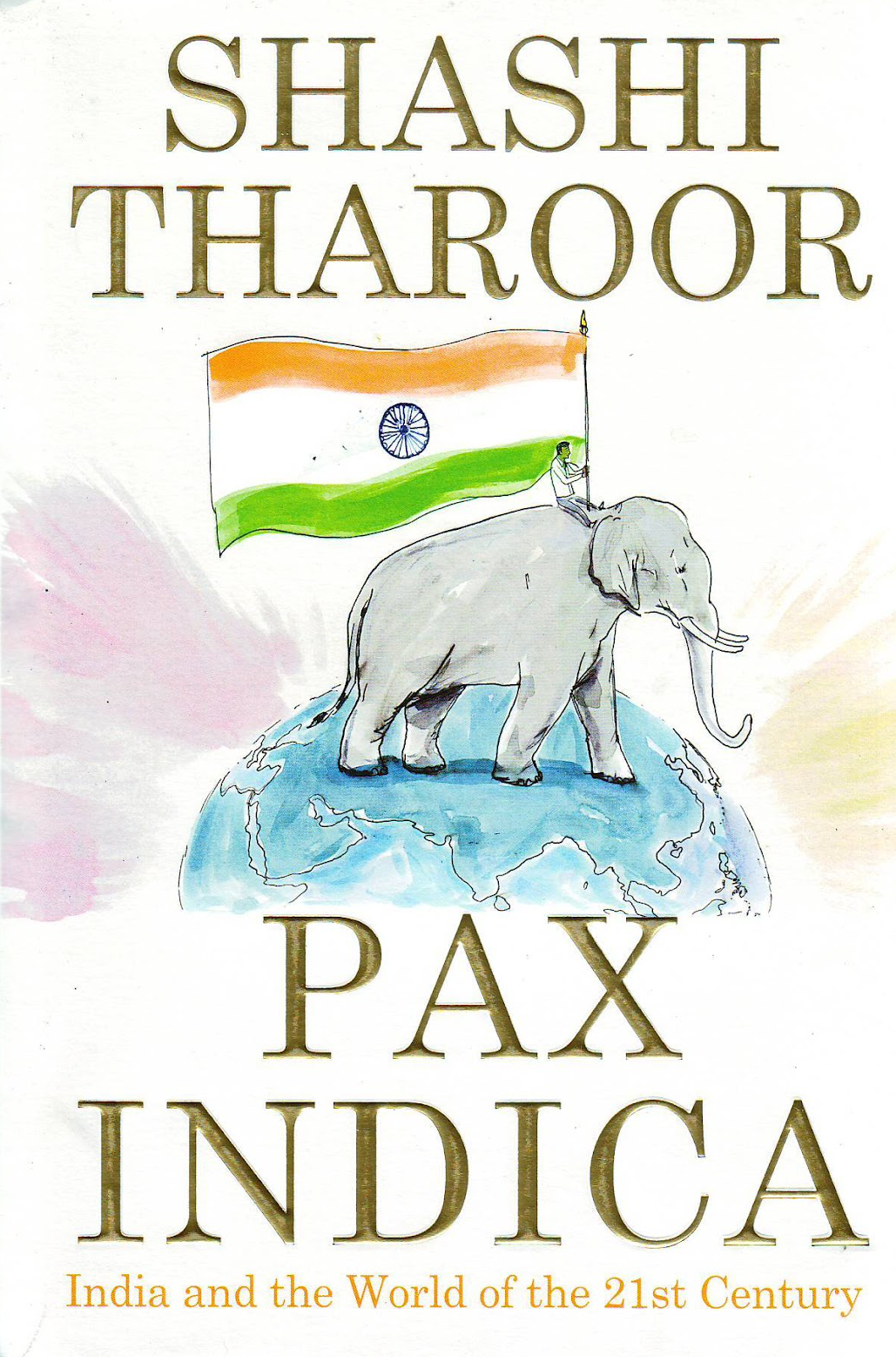 'Pax Indica' by Dr. Shashi Tharoor